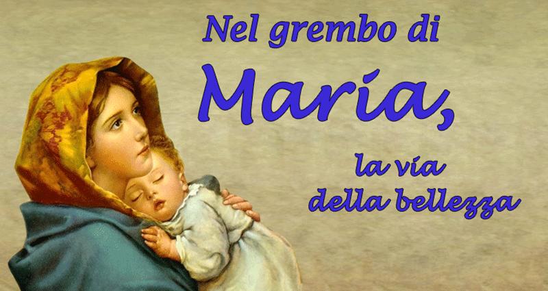 La via privilegiata di Dio: Maria